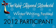 Ruby Slippered Sisterhood Winter Writing Festival participant 2012